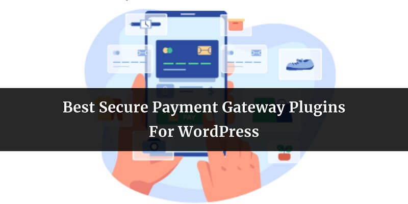 Best Secure Payment Gateway Plugins For WordPress